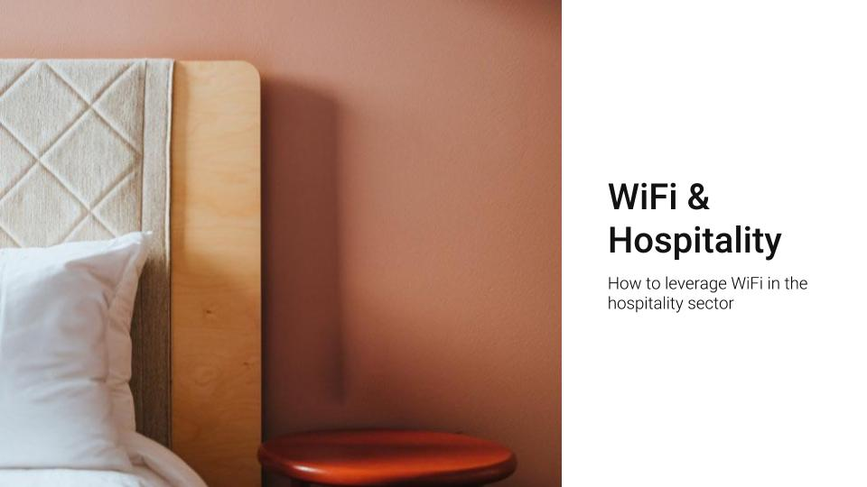 WiFi for Hospitality - How to Leverage Wifi in The Hospitality Sector