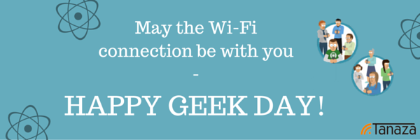 Tanaza would like to wish you all the best on this special day! - Happy_geek_day.png