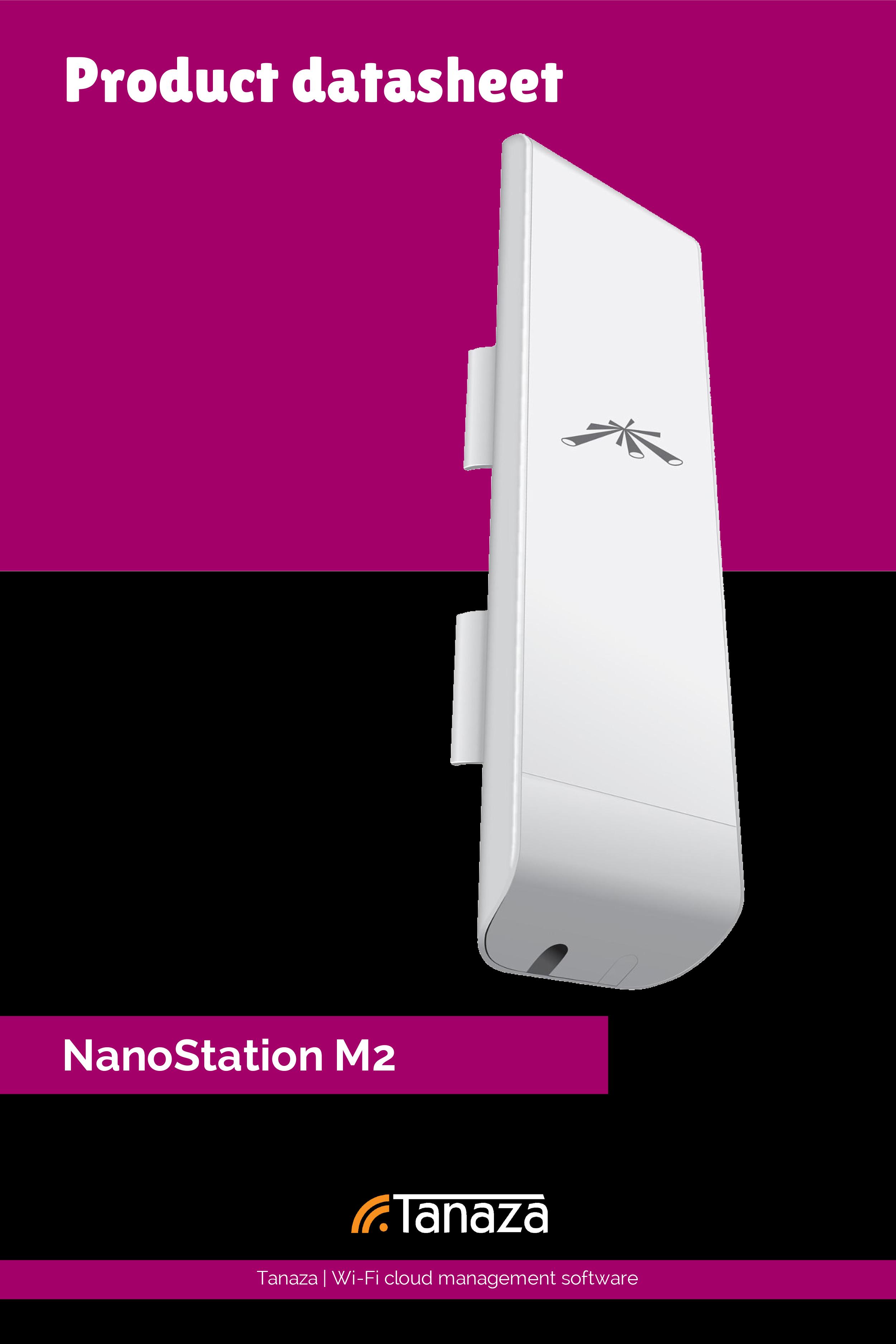 Nanostation NSM2 - Nano Station by Ubiquiti Networks - Nanostation Datasheet - Tanaza firmware