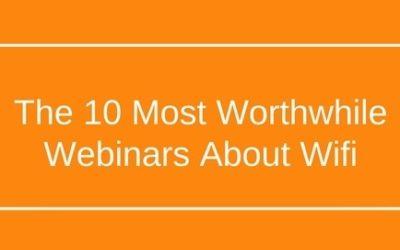 Top 10 Webinars About Wi-Fi