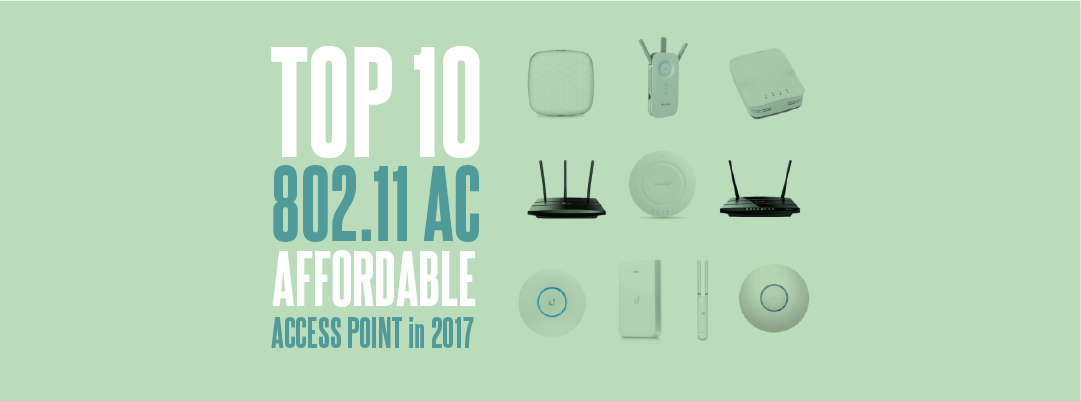 top 10 best 208.11ac access points in 2017