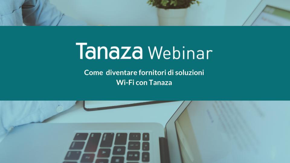 Come diventare fornitori di soluzioni Wi-Fi con Tanaza.pptx